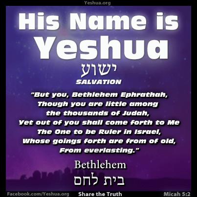 Yeshua born in Bethlehem - Micah 5:2