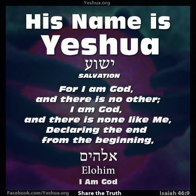 Yeshua : Isaiah 46:9 - I am God