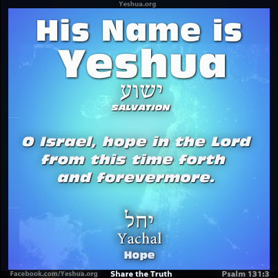 Yeshua Psalm131:3 Hope in the Lord forevermore